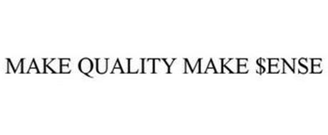 MAKE QUALITY MAKE $ENSE