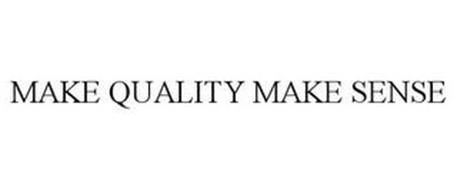 MAKE QUALITY MAKE SENSE