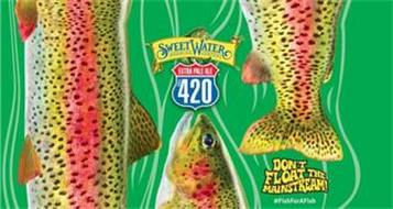 SWEETWATER BREWING COMPANY EXTRA PALE ALE 420 EST. DON'T FLOAT THE MAINSTREAM! #FISHFORAFISH