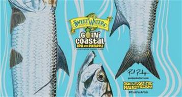 SWEETWATER BREWING COMPANY GOIN' COASTAL IPS WITH PINEAPPLE ALE WITH NATURAL PINEAPPLE FLAVOR PAUL PUCKETTART PAUL PUCKETTART.COM DON'T FLOAT THE MAINSTREAM! #FISHFORAFISH