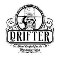 DRIFTER HAND CRAFTED FOR THE WANDERING SPIRIT