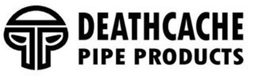 DEATHCACHE PIPE PRODUCTS