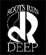 RR ROOTS RUN DEEP