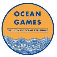 OCEAN GAMES THE ULTIMATE OCEAN EXPERIENCE