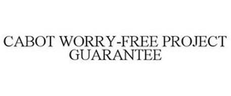 CABOT WORRY-FREE PROJECT GUARANTEE