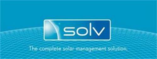 SOLV THE COMPLETE SOLAR MANAGEMENT SOLUTION.