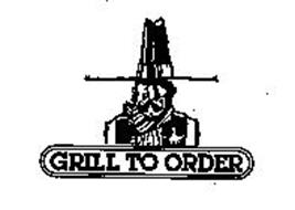 GRILL TO ORDER
