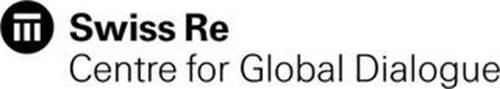 SWISS RE CENTRE FOR GLOBAL DIALOGUE