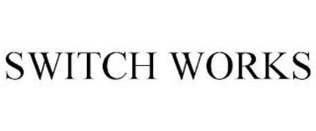 SWITCH WORKS