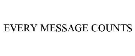 EVERY MESSAGE COUNTS
