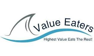 VALUE EATERS HIGHEST VALUE EATS THE REST!