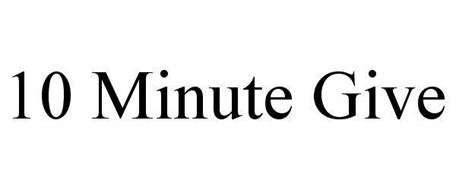 10 MINUTE GIVE