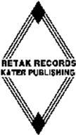 RETAK RECORDS KATER PUBLISHING