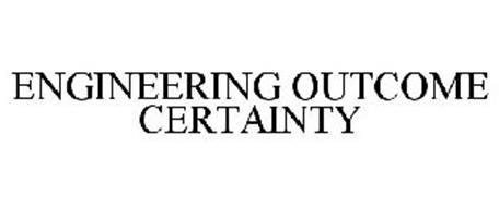 ENGINEERING OUTCOME CERTAINTY