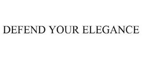 DEFEND YOUR ELEGANCE