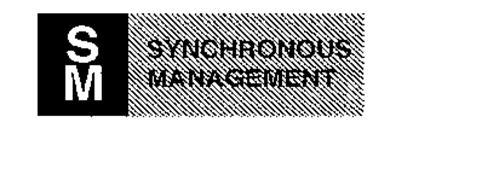 SM SYNCHRONOUS MANAGEMENT