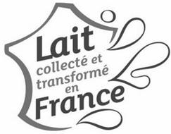 LAIT COLLECTÉ ET TRANSFORMÉ EN FRANCE