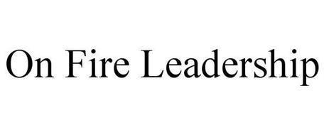 ON FIRE LEADERSHIP