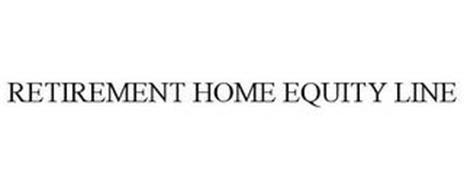RETIREMENT HOME EQUITY LINE