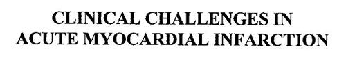 CLINICAL CHALLENGES IN ACUTE MYOCARDIAL INFARCTION