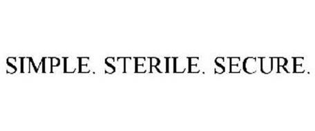 SIMPLE. STERILE. SECURE.