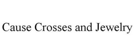 CAUSE CROSSES AND JEWELRY