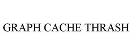 GRAPH CACHE THRASH