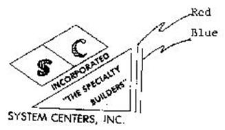 "SC INCORPORATED ""THE SPECIALTY BUILDERS"" SYSTEM CENTERS, INC."