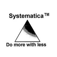 SYSTEMATICA DO MORE WITH LESS