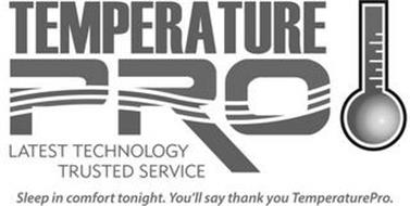 TEMPERATURE PRO LATEST TECHNOLOGY TRUSTED SERVICE SLEEP IN COMFORT TONIGHT. YOU'LL SAY THANK YOU TEMPERATUREPRO.