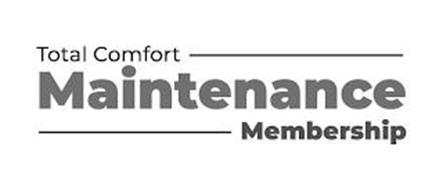 TOTAL COMFORT MAINTENANCE MEMBERSHIP