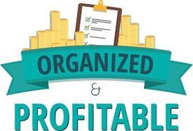 ORGANIZED & PROFITABLE