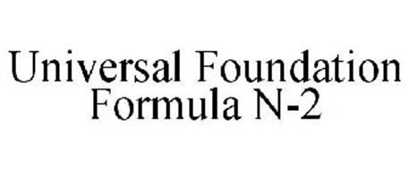 UNIVERSAL FOUNDATION FORMULA N-2
