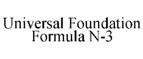 UNIVERSAL FOUNDATION FORMULA N-3