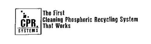 CPR SYSTEMS THE FIRST CLEANING PHOSPHORIC RECYCLING SYSTEM THAT WORKS