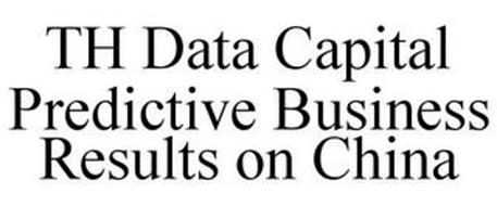TH DATA CAPITAL PREDICTIVE BUSINESS RESULTS ON CHINA
