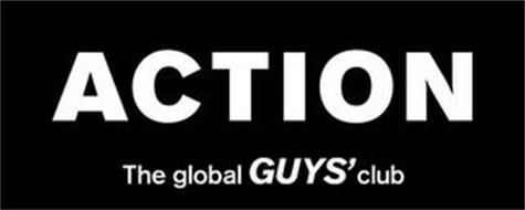 ACTION THE GLOBAL GUYS' CLUB