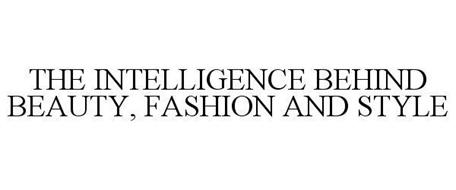 THE INTELLIGENCE BEHIND BEAUTY, FASHION AND STYLE