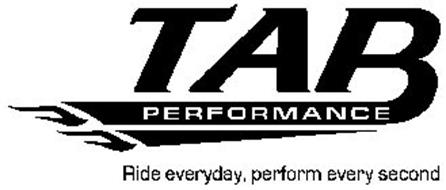 TAB PERFORMANCE RIDE EVERYDAY, PERFORM EVERY SECOND