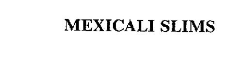 MEXICALI SLIMS