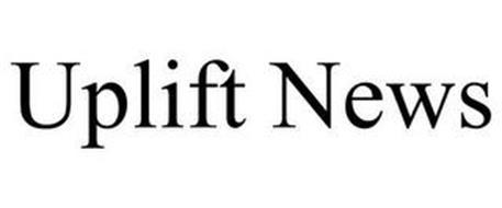 UPLIFT NEWS