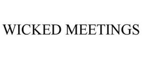 WICKED MEETINGS