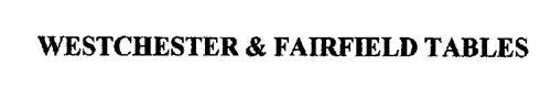 WESTCHESTER & FAIRFIELD TABLES
