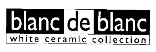 BLANC DE BLANC WHITE CERAMIC COLLECTION
