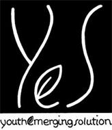 YES YOUTHEMERGINGSOLUTION