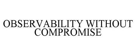 OBSERVABILITY WITHOUT COMPROMISE