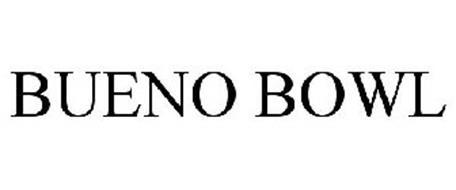 BUENO BOWL