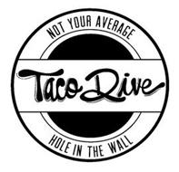 TACO DIVE NOT YOUR AVERAGE HOLE IN THE WALL
