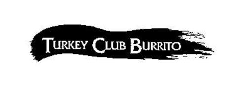 TURKEY CLUB BURRITO