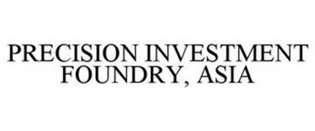 PRECISION INVESTMENT FOUNDRY, ASIA